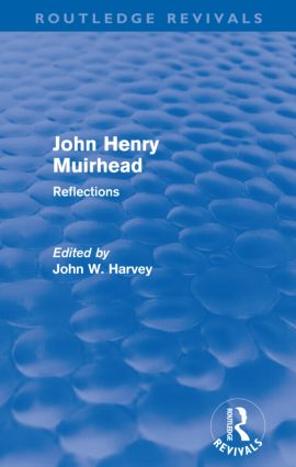 John Henry Muirhead (Routledge Revivals): Reflections, 1st Edition (Paperback) book cover