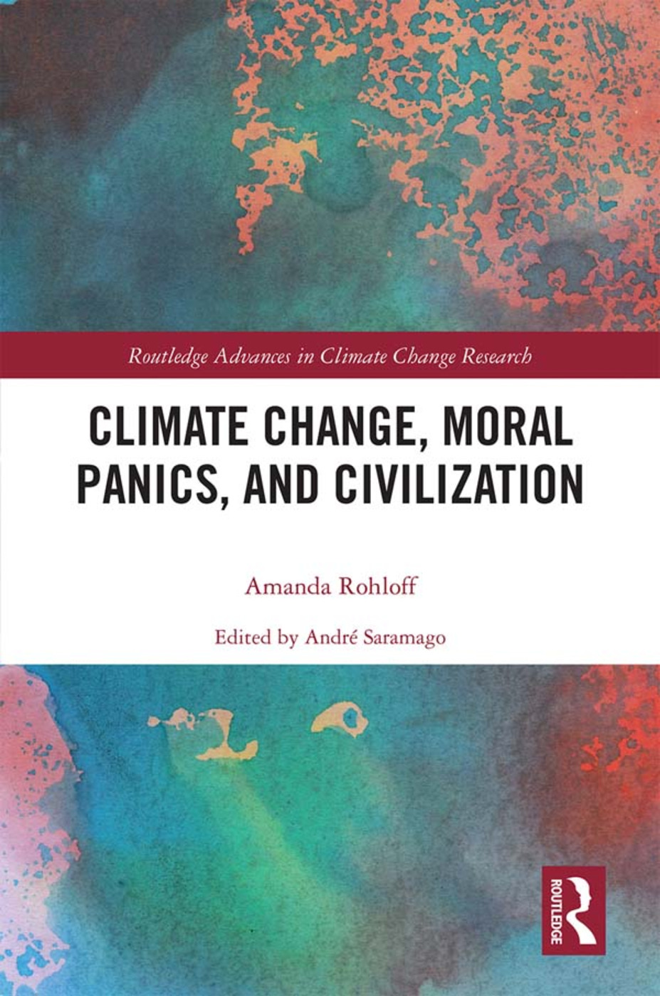 Climate Change, Moral Panics and Civilization: 1st Edition (Hardback) book cover