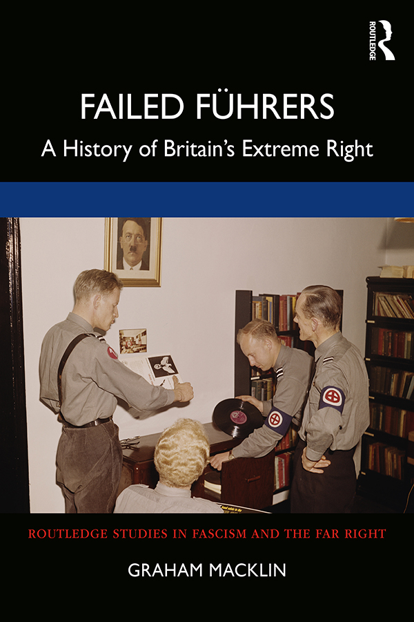 Failed Führers: A History of Britain's Extreme Right, 1st Edition (Paperback) book cover