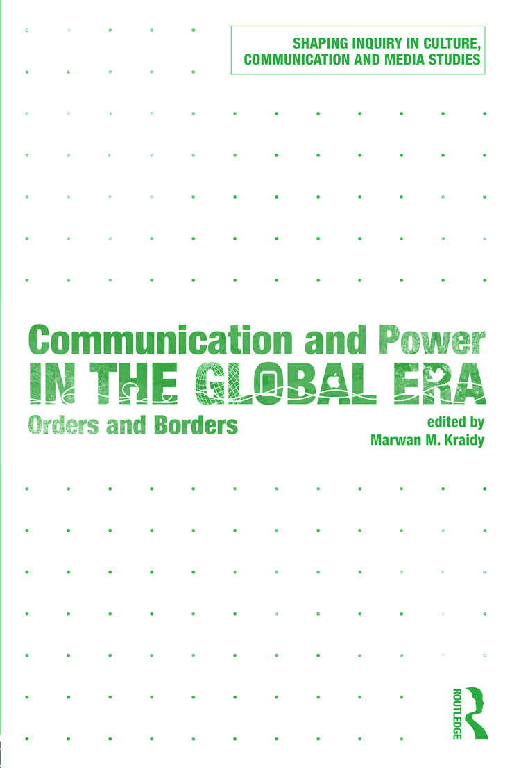 Communication and Power in the Global Era: Orders and Borders (Paperback) book cover