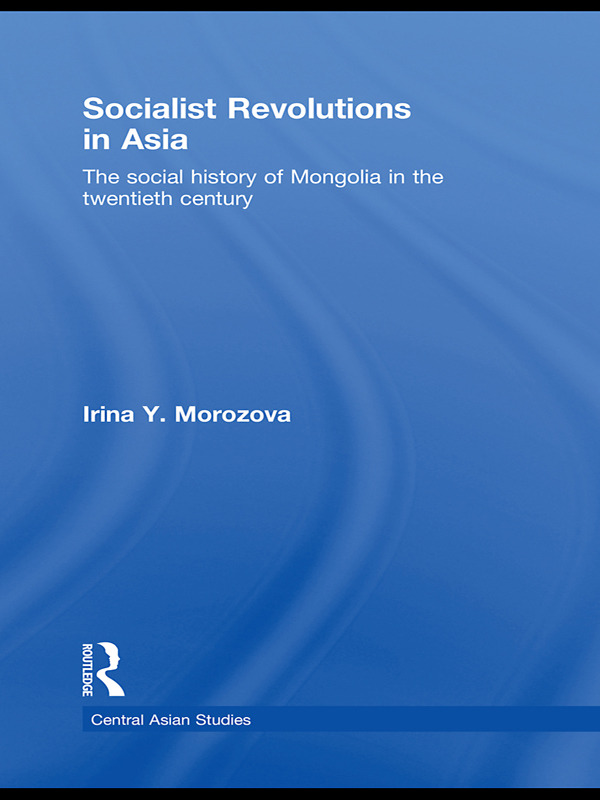 Socialist Revolutions in Asia: The Social History of Mongolia in the 20th Century book cover