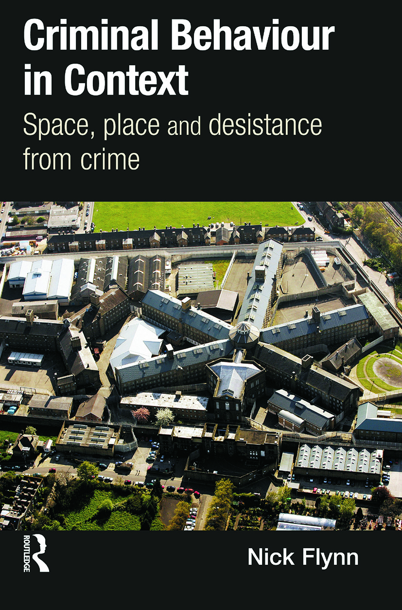 Criminal Behaviour in Context: Space, Place and Desistance from Crime (Paperback) book cover