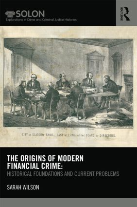 The Origins of Modern Financial Crime: Historical foundations and current problems in Britain (Hardback) book cover