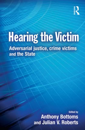 Hearing the Victim: Adversarial Justice, Crime Victims and the State, 1st Edition (Paperback) book cover