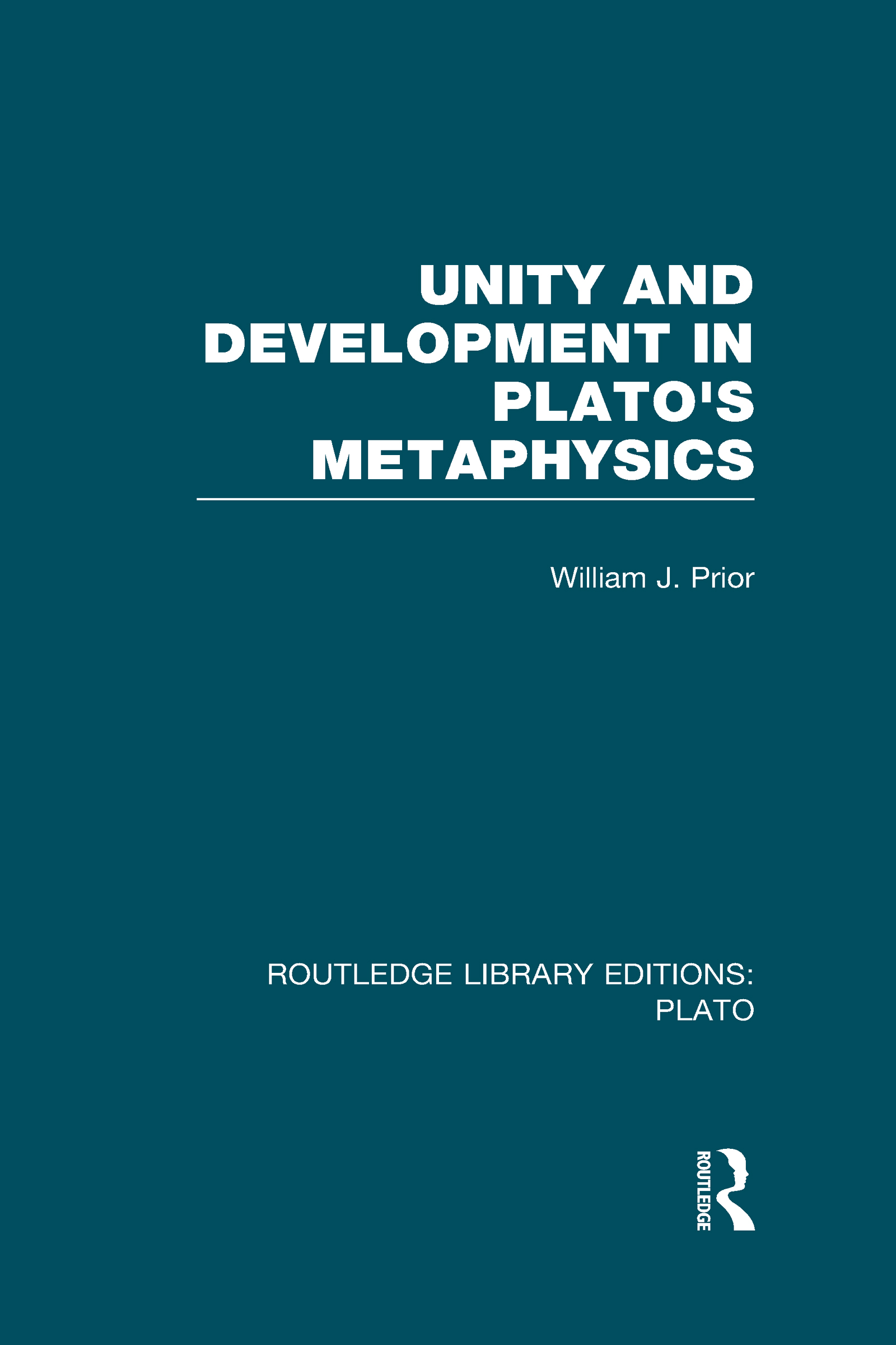 Unity and Development in Plato's Metaphysics (RLE: Plato) (Hardback) book cover