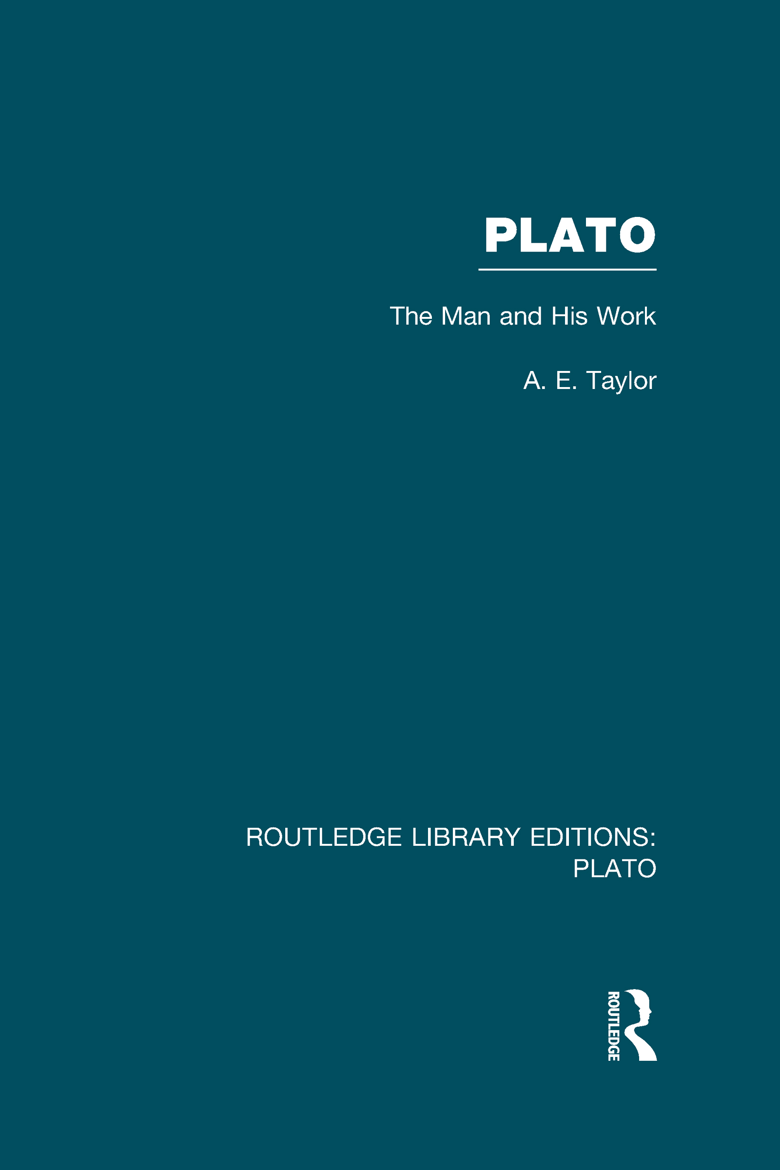 Plato: The Man and His Work (RLE: Plato) (Hardback) book cover