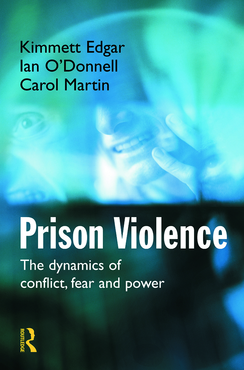 Prison Violence: The Dynamics of Conflict, Fear and Power (Paperback) book cover