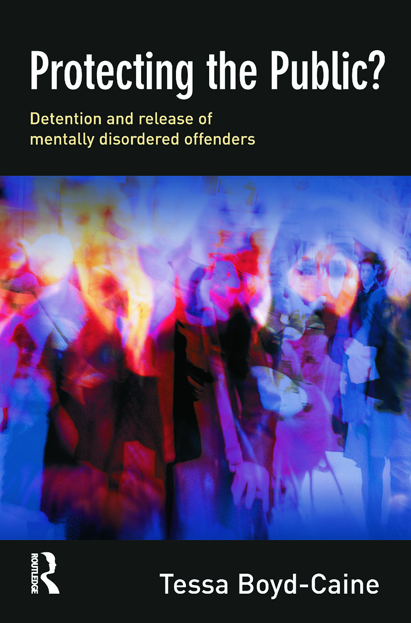 Protecting the Public?: Executive Discretion and the Release of Mentally Disordered Offenders (Paperback) book cover