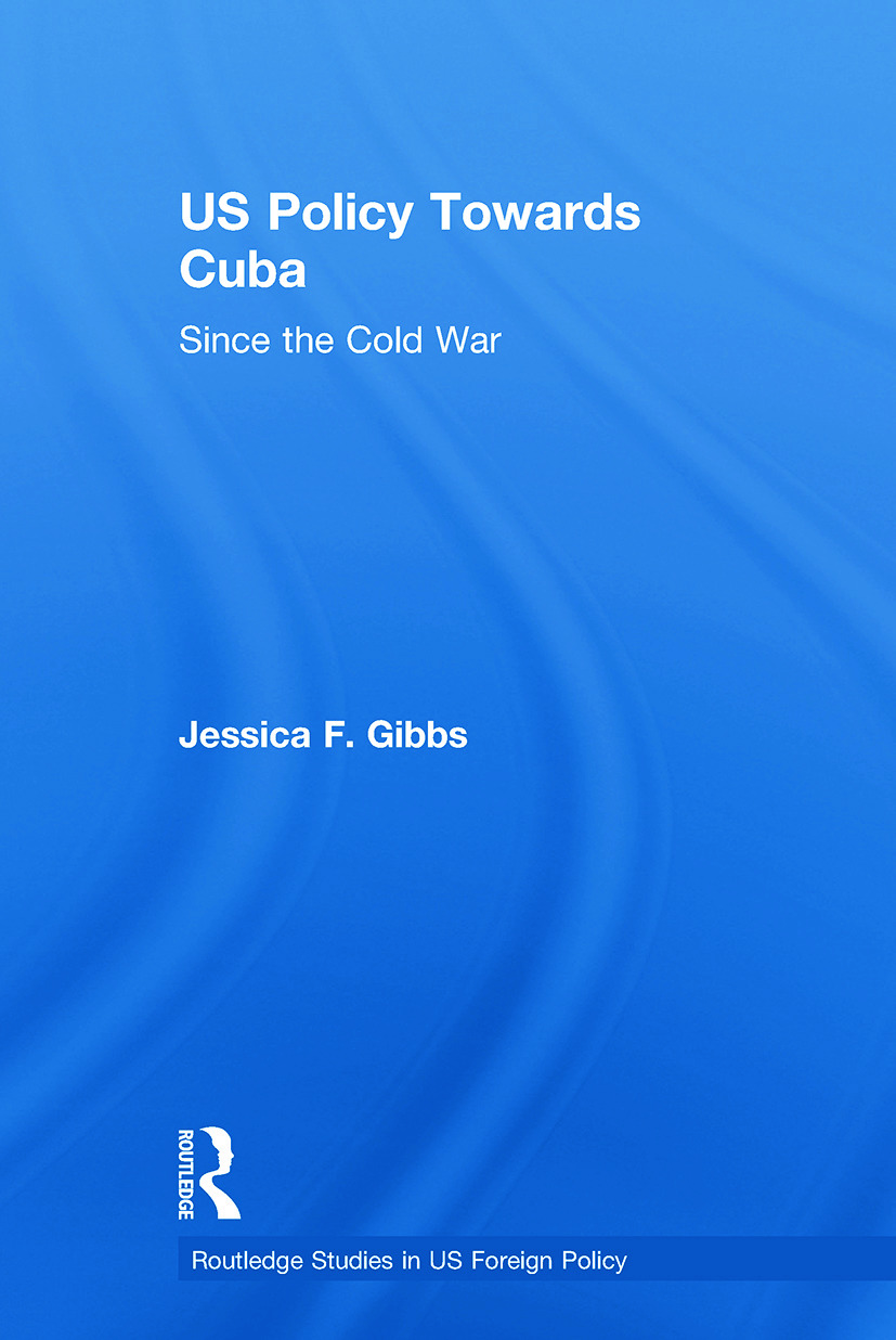 US Policy Towards Cuba: Since the Cold War, 1st Edition (Paperback) book cover