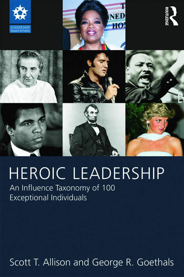 Heroic Leadership: An Influence Taxonomy of 100 Exceptional Individuals (Paperback) book cover