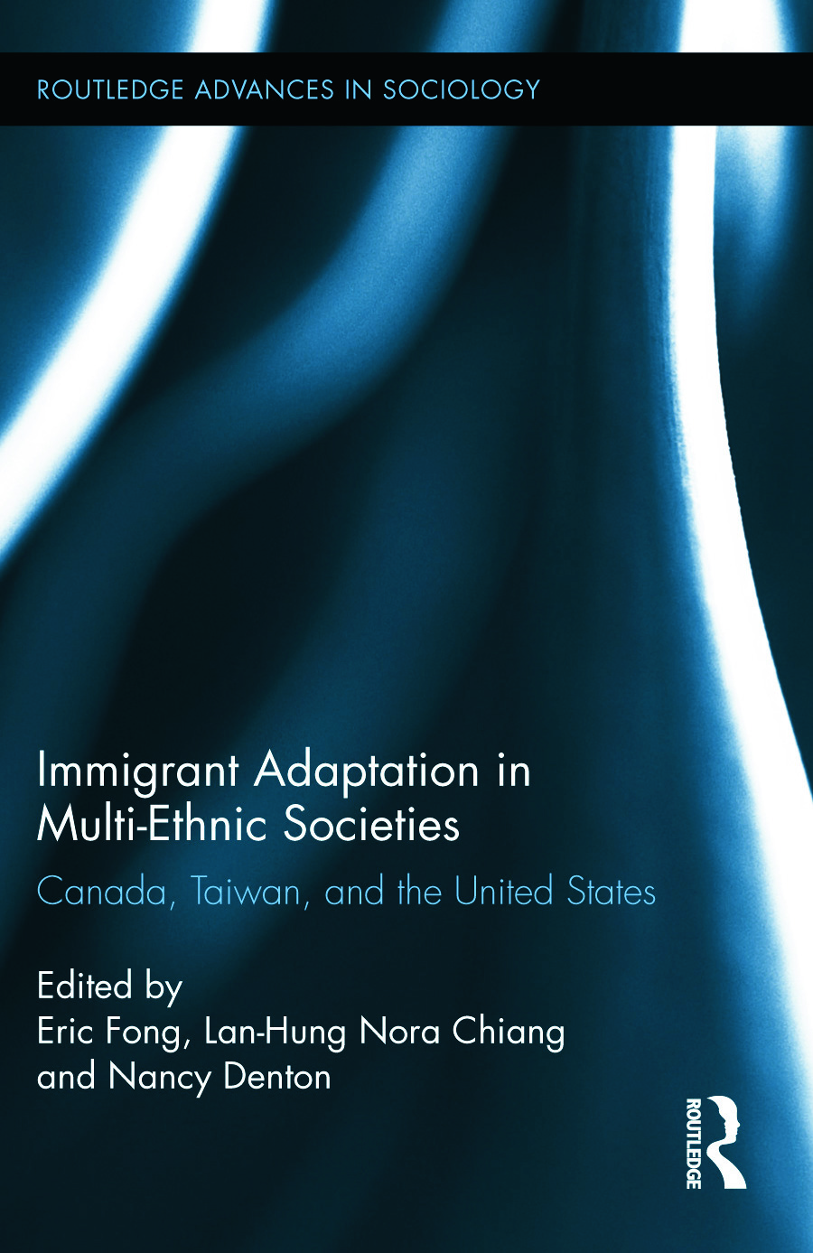 Immigrant Adaptation in Multi-Ethnic Societies: Canada, Taiwan, and the United States, 1st Edition (Paperback) book cover