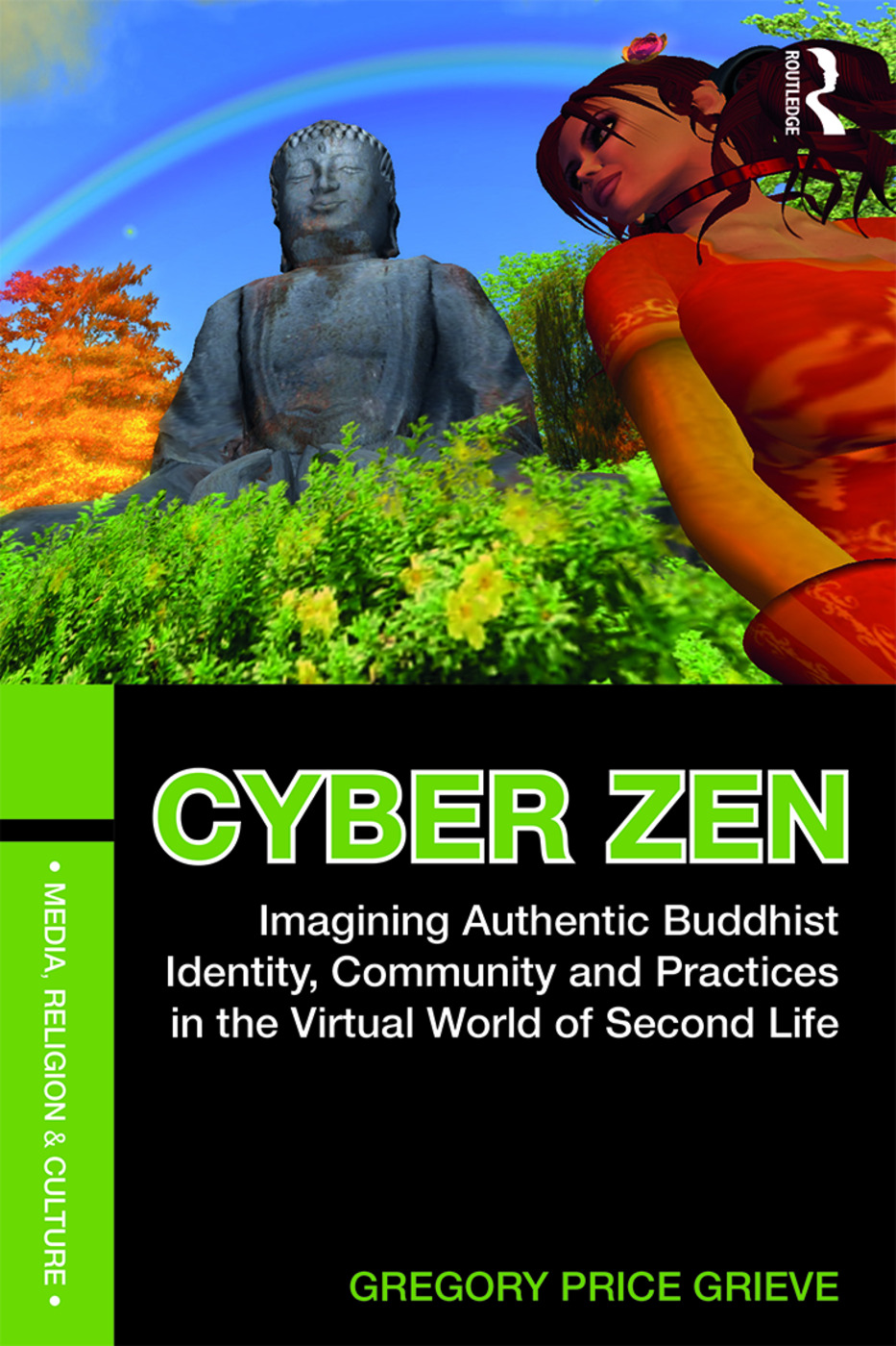 Cyber Zen: Imagining Authentic Buddhist Identity, Community, and Practices in the Virtual World of Second Life, 1st Edition (Paperback) book cover