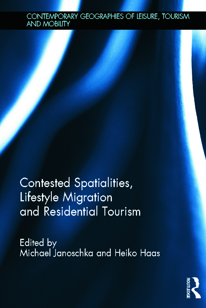 Contested Spatialities, Lifestyle Migration and Residential Tourism (Hardback) book cover