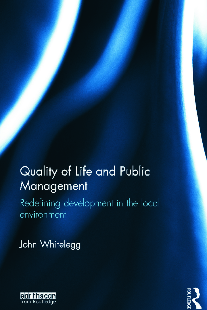Quality of Life and Public Management: Redefining Development in the Local Environment book cover