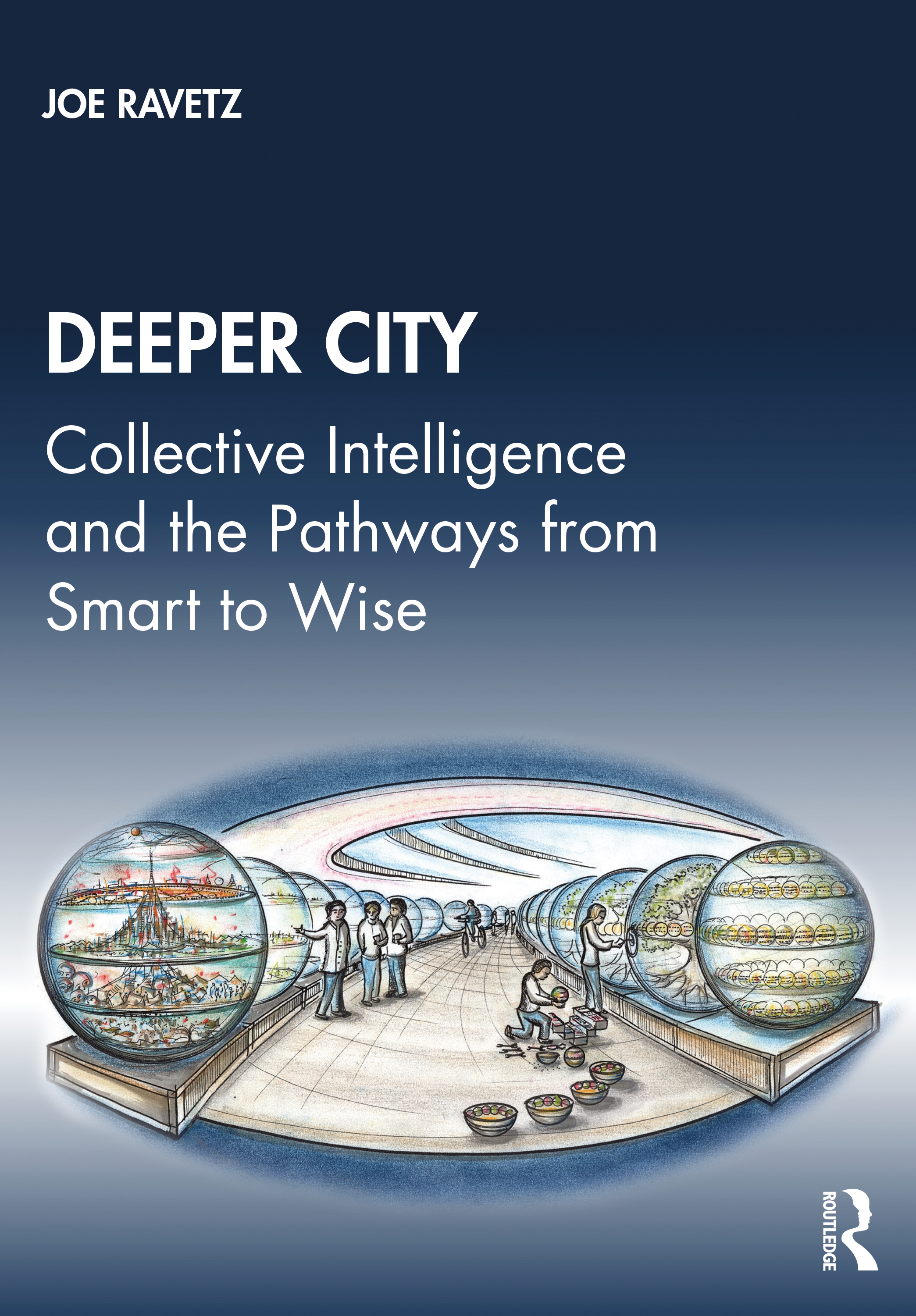 Deeper City: Collective Intelligence and the Pathways from Smart to Wise book cover