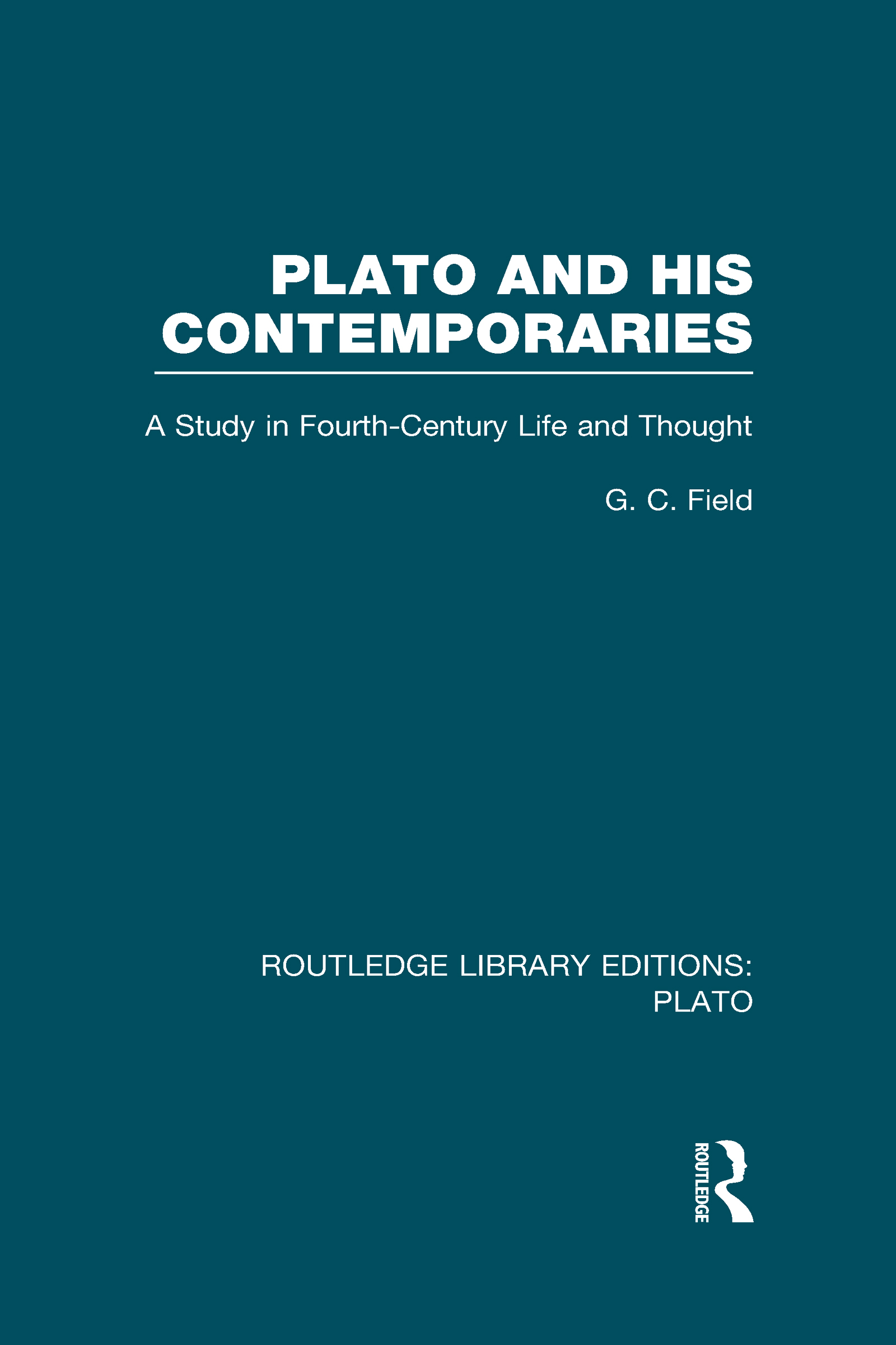 Plato and His Contemporaries (RLE: Plato): A Study in Fourth Century Life and Thought (Hardback) book cover