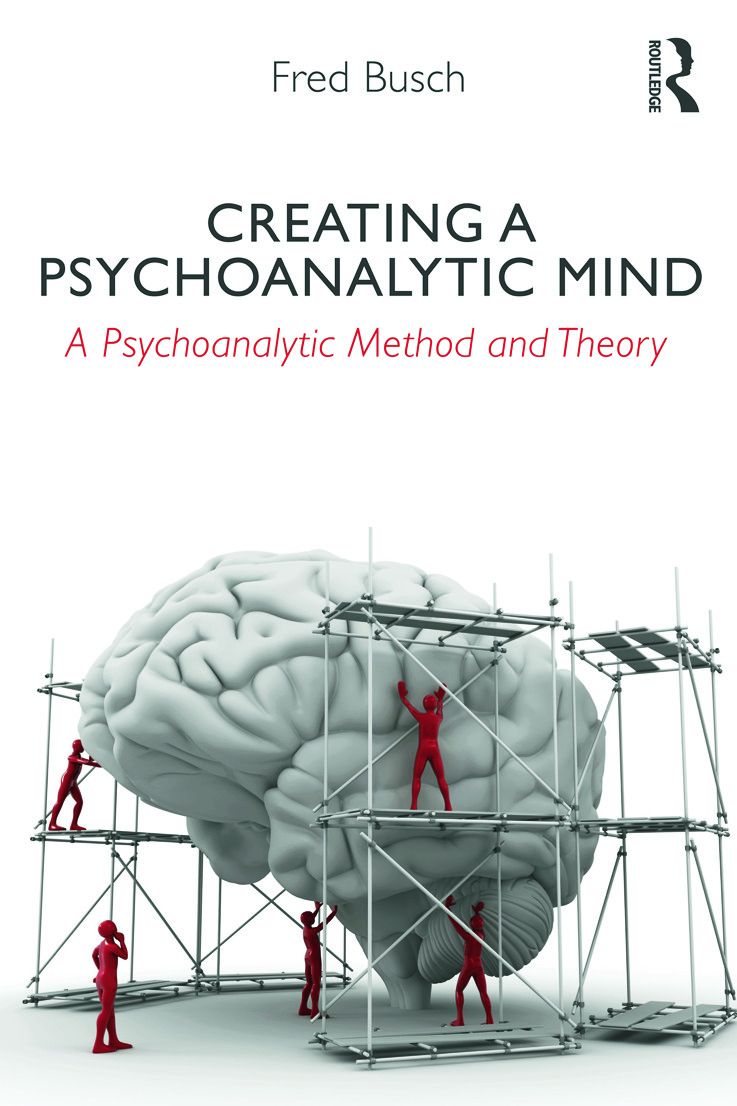 Creating a Psychoanalytic Mind: A psychoanalytic method and theory, 1st Edition (Paperback) book cover