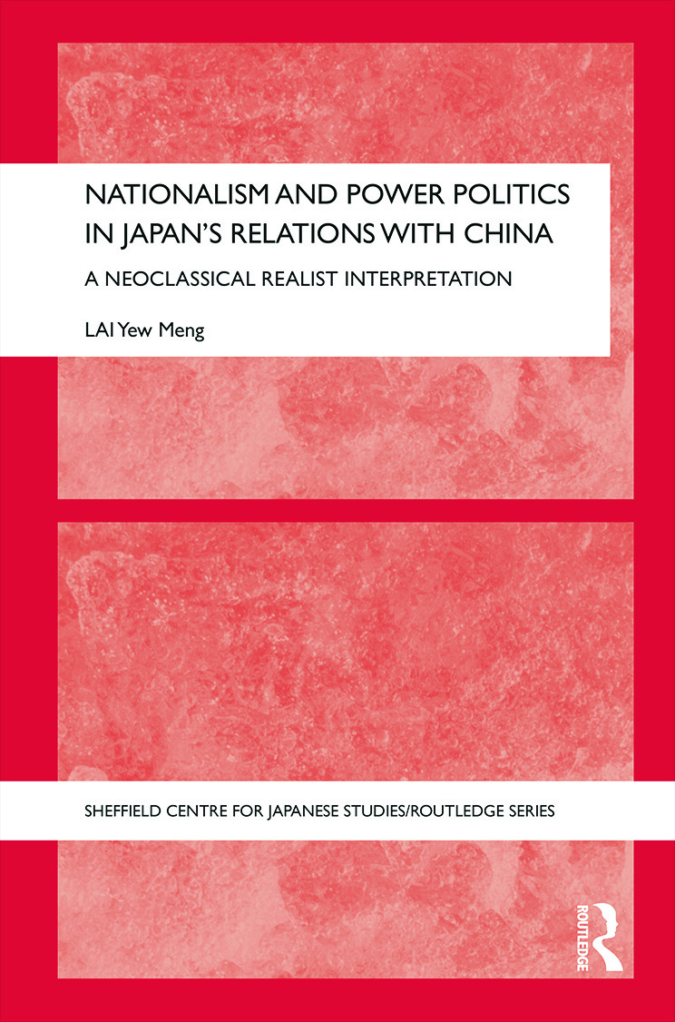 Nationalism and Power Politics in Japan's Relations with China: A Neoclassical Realist Interpretation (Hardback) book cover