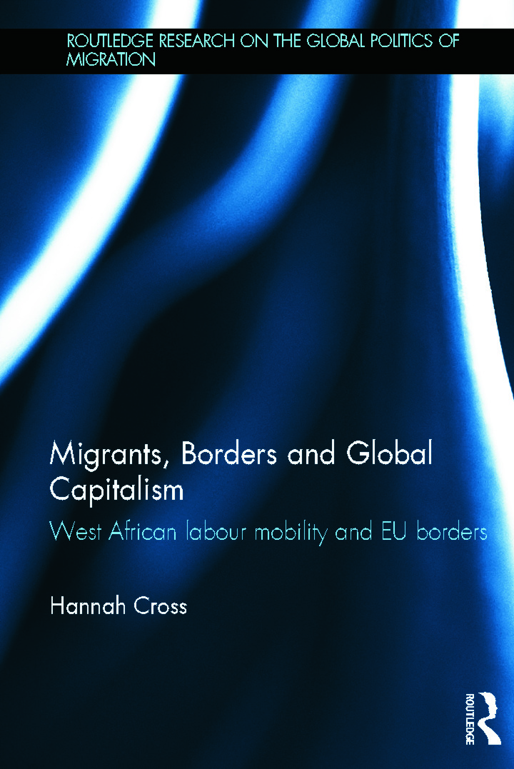 Migrants, Borders and Global Capitalism: West African Labour Mobility and EU Borders book cover