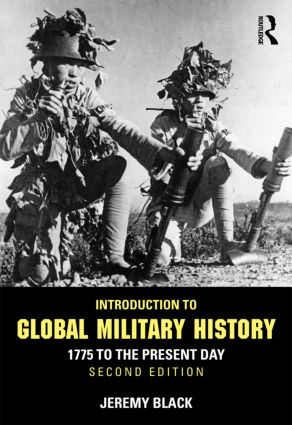 Introduction to Global Military History: 1775 to the Present Day, 2nd Edition (Paperback) book cover