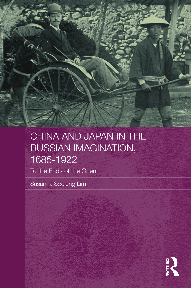 China and Japan in the Russian Imagination, 1685-1922: To the Ends of the Orient (Hardback) book cover