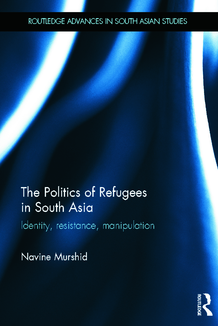 The Politics of Refugees in South Asia: Identity, Resistance, Manipulation (Hardback) book cover