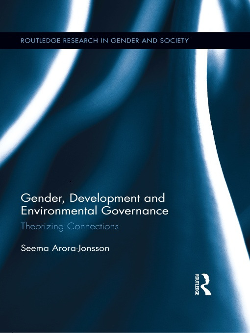 Gender, Development and Environmental Governance: Theorizing Connections book cover