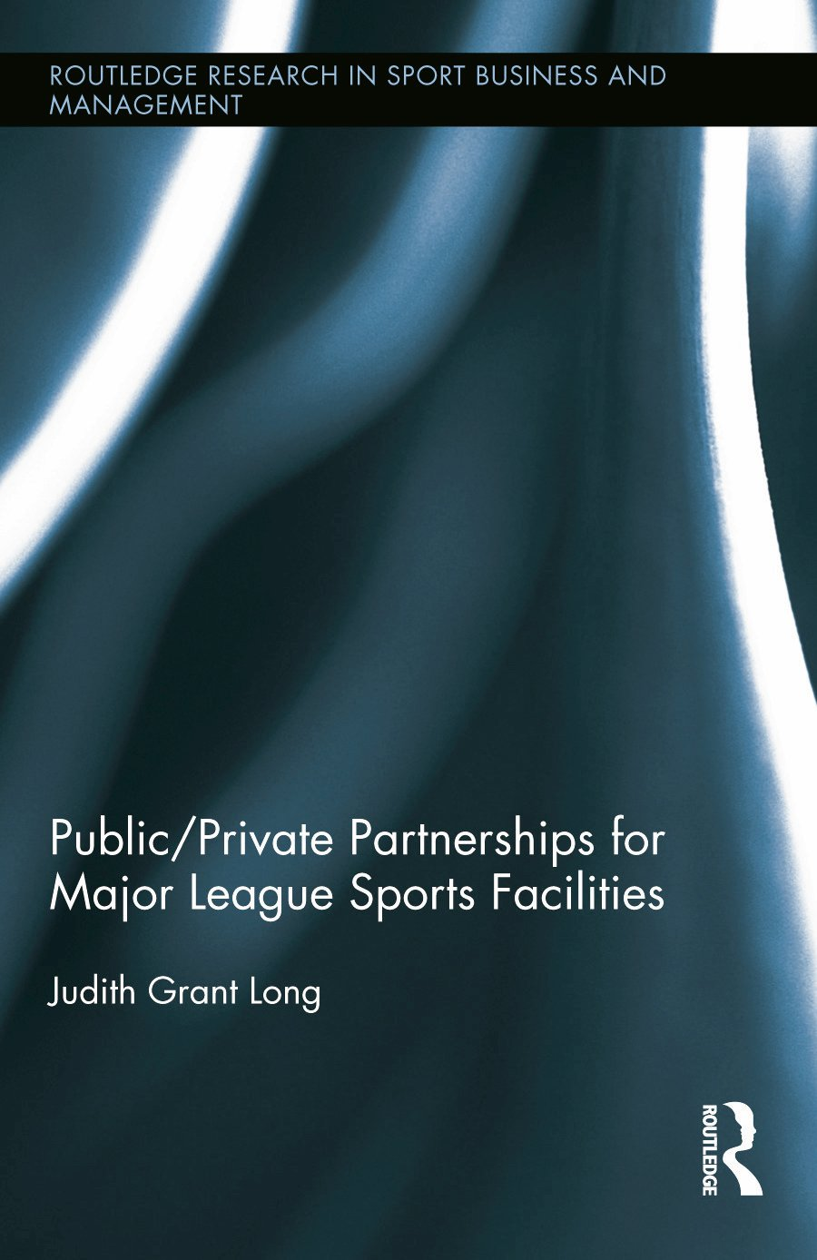 Public-Private Partnerships for Major League Sports Facilities book cover