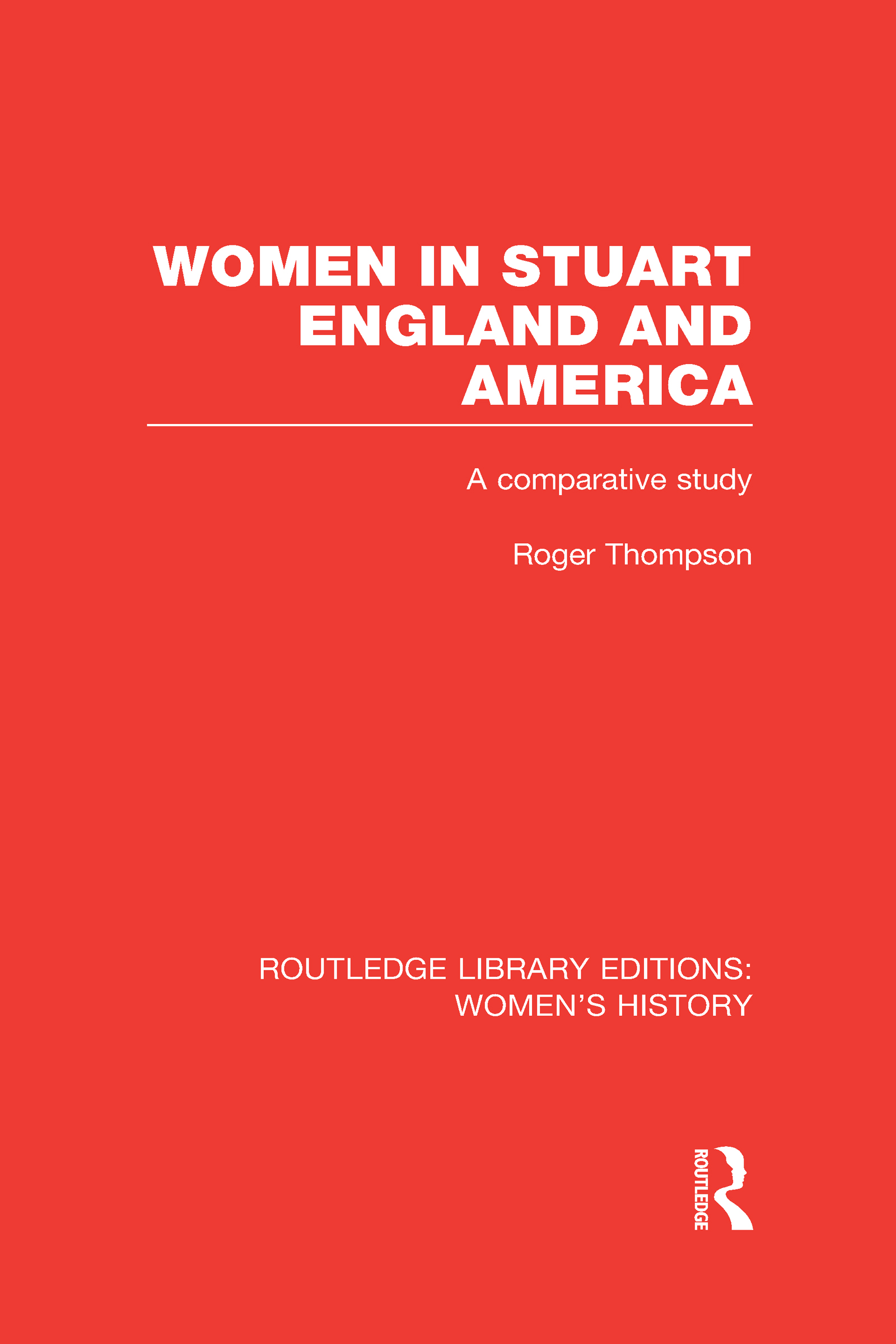 Women in Stuart England and America: A Comparative Study (Hardback) book cover
