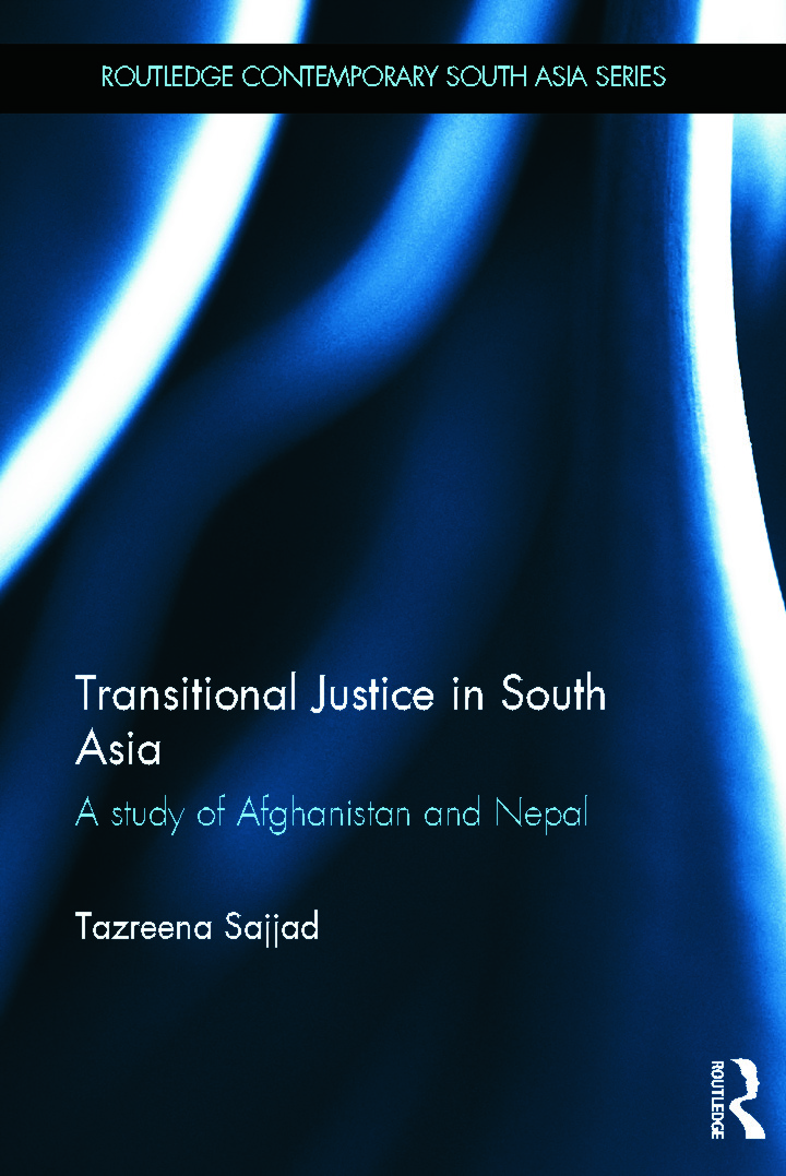 Transitional Justice in South Asia: A Study of Afghanistan and Nepal (Hardback) book cover