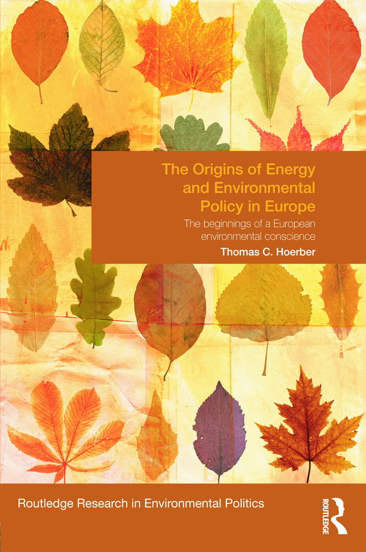 The Origins of Energy and Environmental Policy in Europe: The Beginnings of a European Environmental Conscience (Hardback) book cover