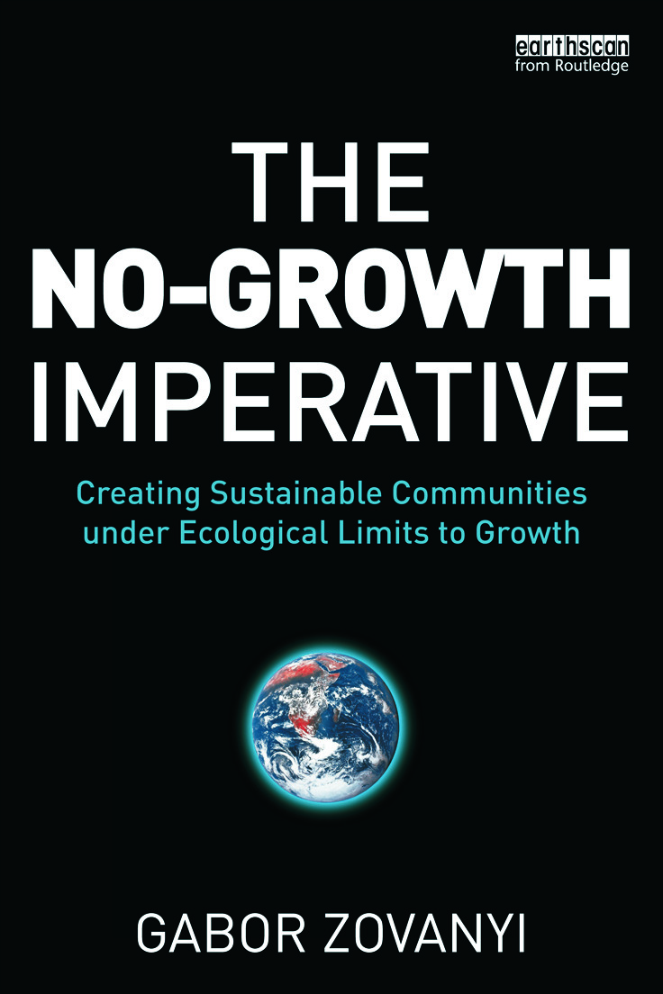 The No-Growth Imperative: Creating Sustainable Communities under Ecological Limits to Growth book cover
