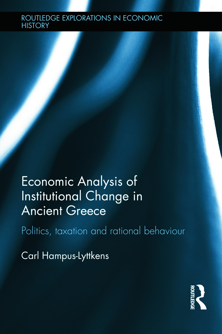 Economic Analysis of Institutional Change in Ancient Greece: Politics, Taxation and Rational Behaviour (Hardback) book cover