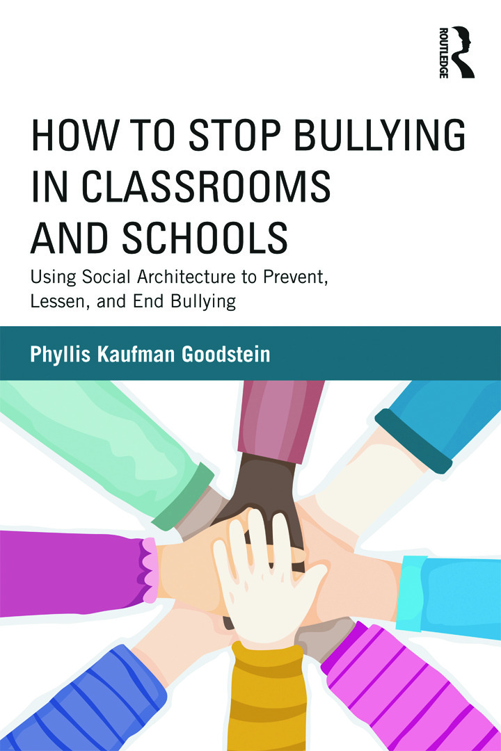 How to Stop Bullying in Classrooms and Schools: Using Social Architecture to Prevent, Lessen, and End Bullying (Paperback) book cover