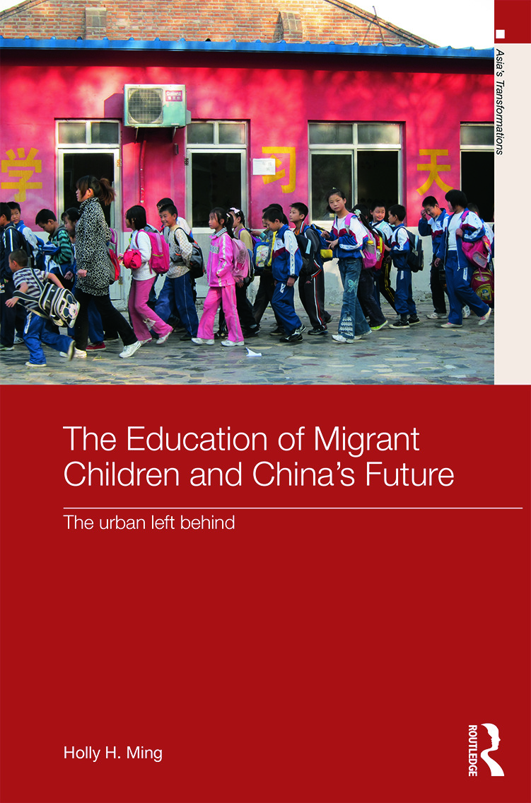 The Education of Migrant Children and China's Future: The Urban Left Behind (Hardback) book cover
