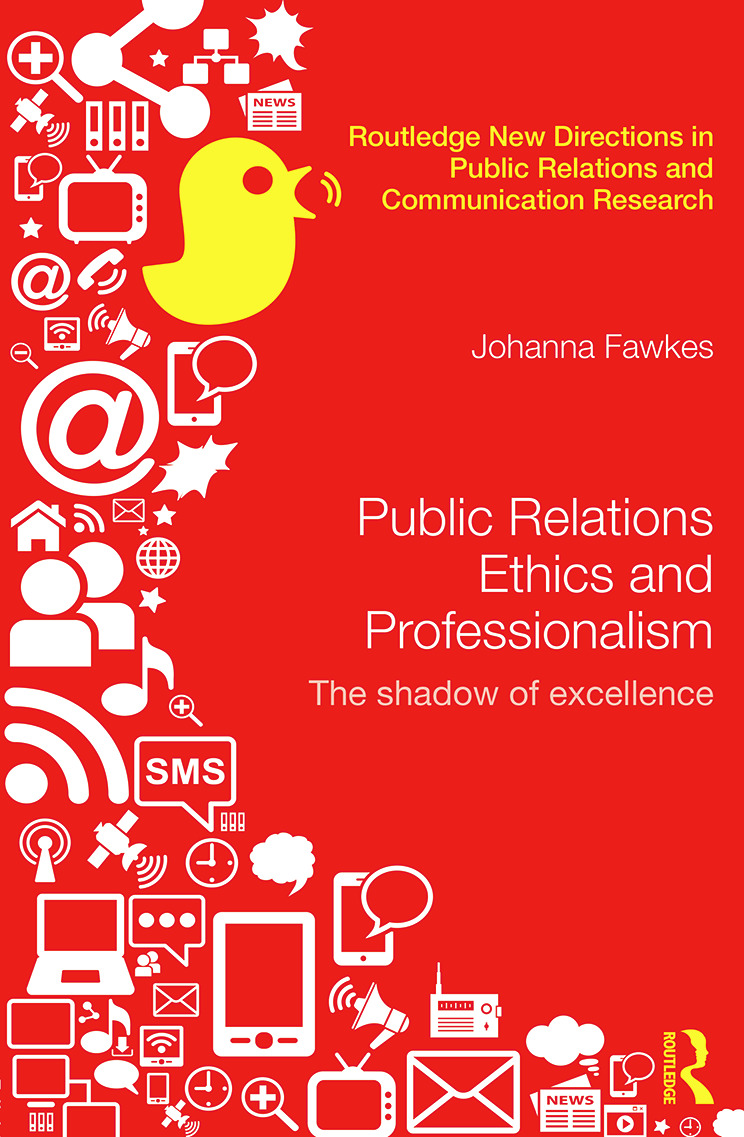 Public Relations Ethics and Professionalism: The Shadow of Excellence (Hardback) book cover