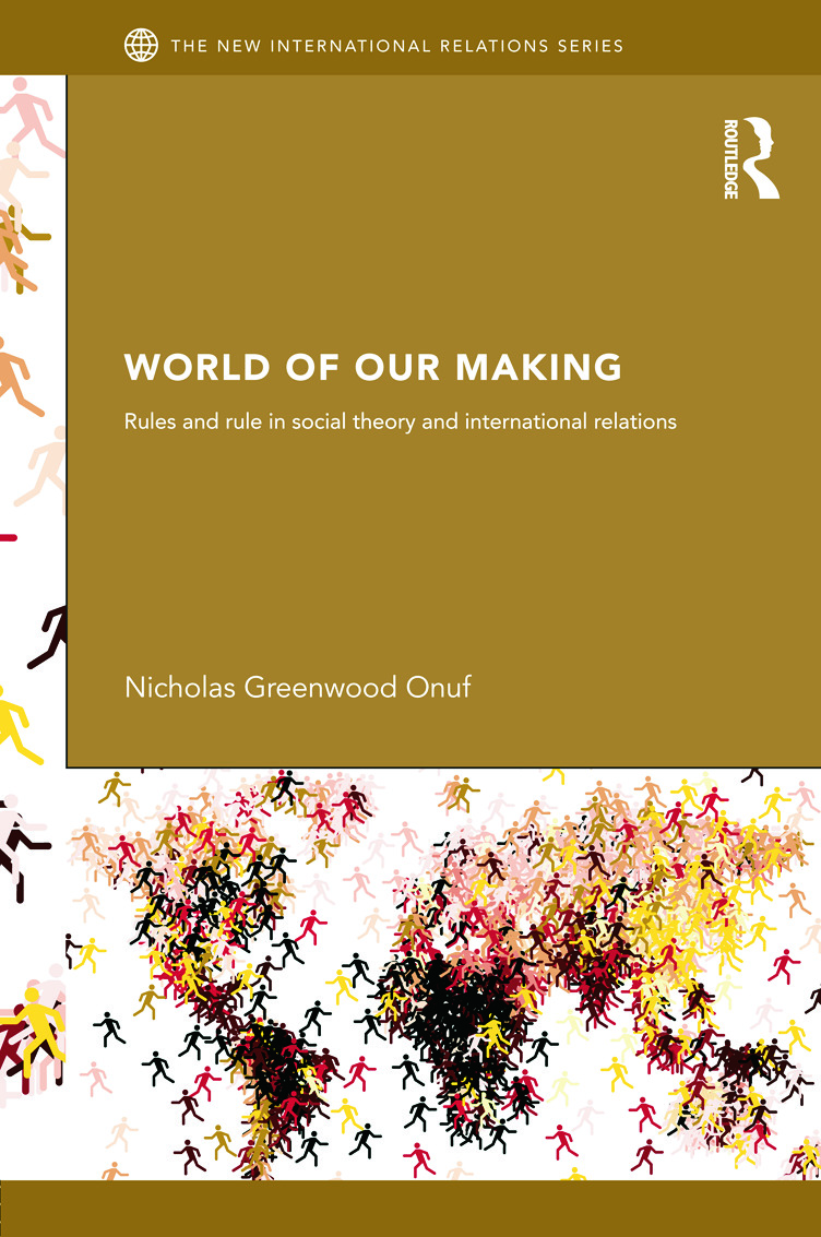 World of Our Making: Rules and Rule in Social Theory and International Relations book cover