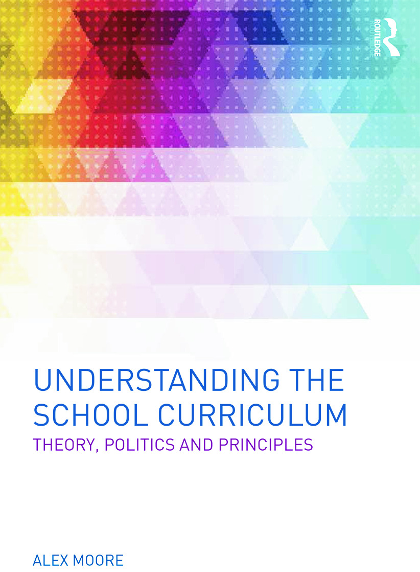 Understanding the School Curriculum: Theory, politics and principles (Paperback) book cover