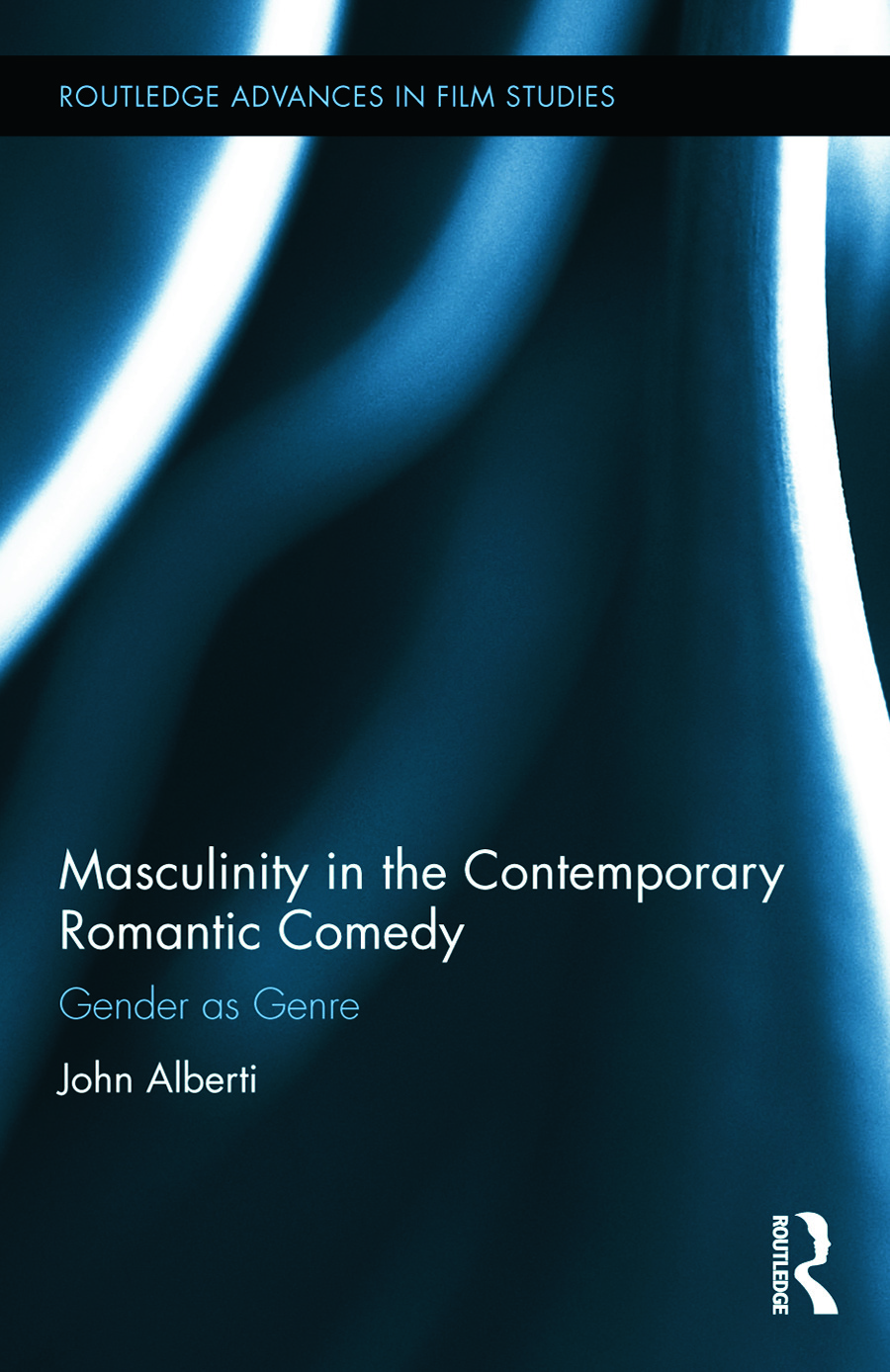 Masculinity in the Contemporary Romantic Comedy: Gender as Genre (Hardback) book cover