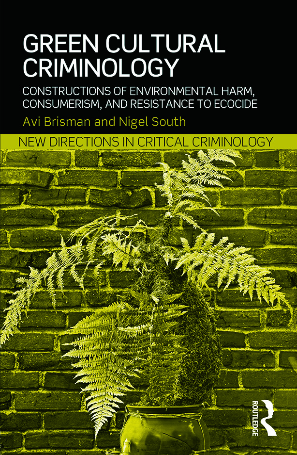 Green Cultural Criminology: Constructions of Environmental Harm, Consumerism, and Resistance to Ecocide (Paperback) book cover
