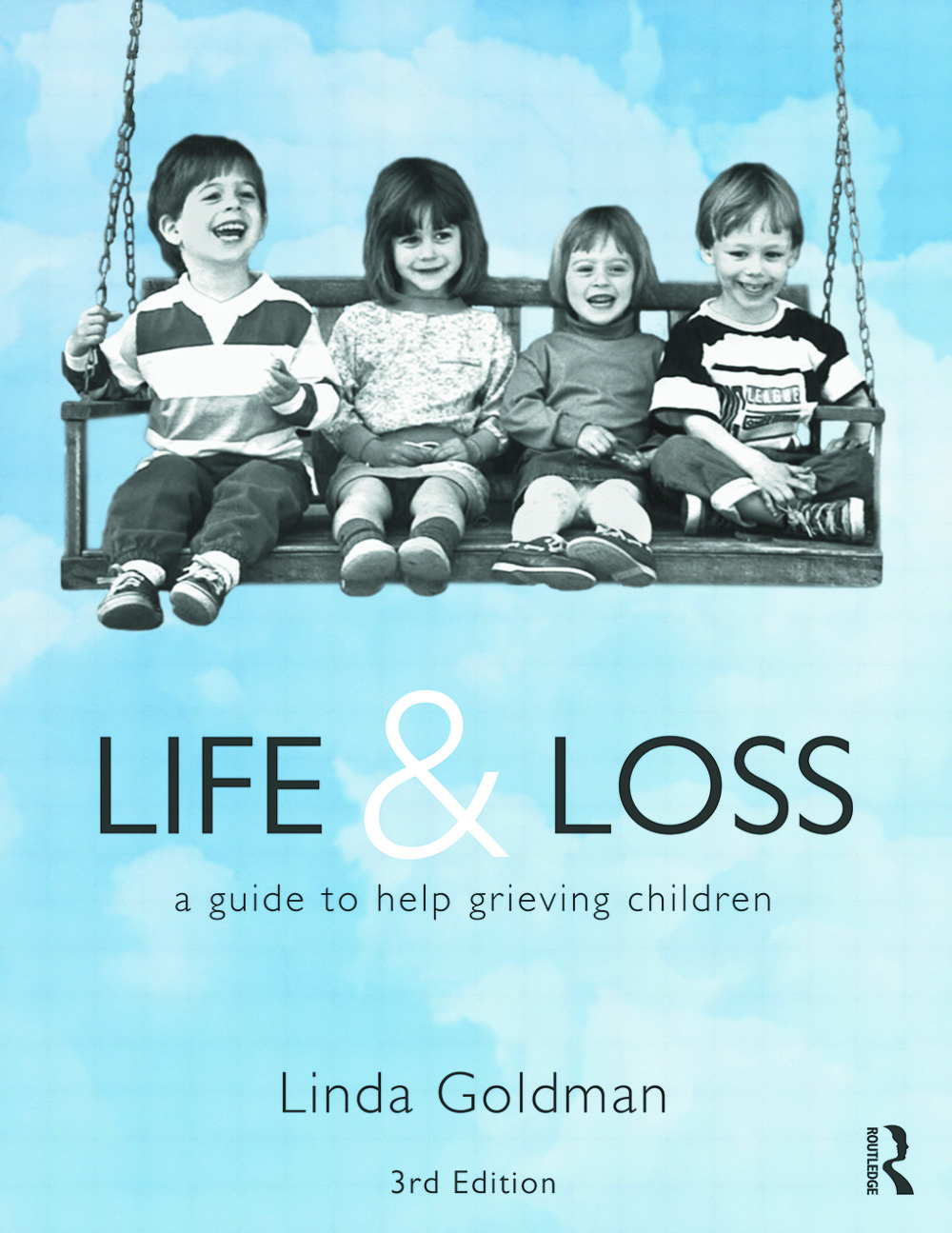 Life and Loss: A Guide to Help Grieving Children, 3rd Edition (Paperback) book cover