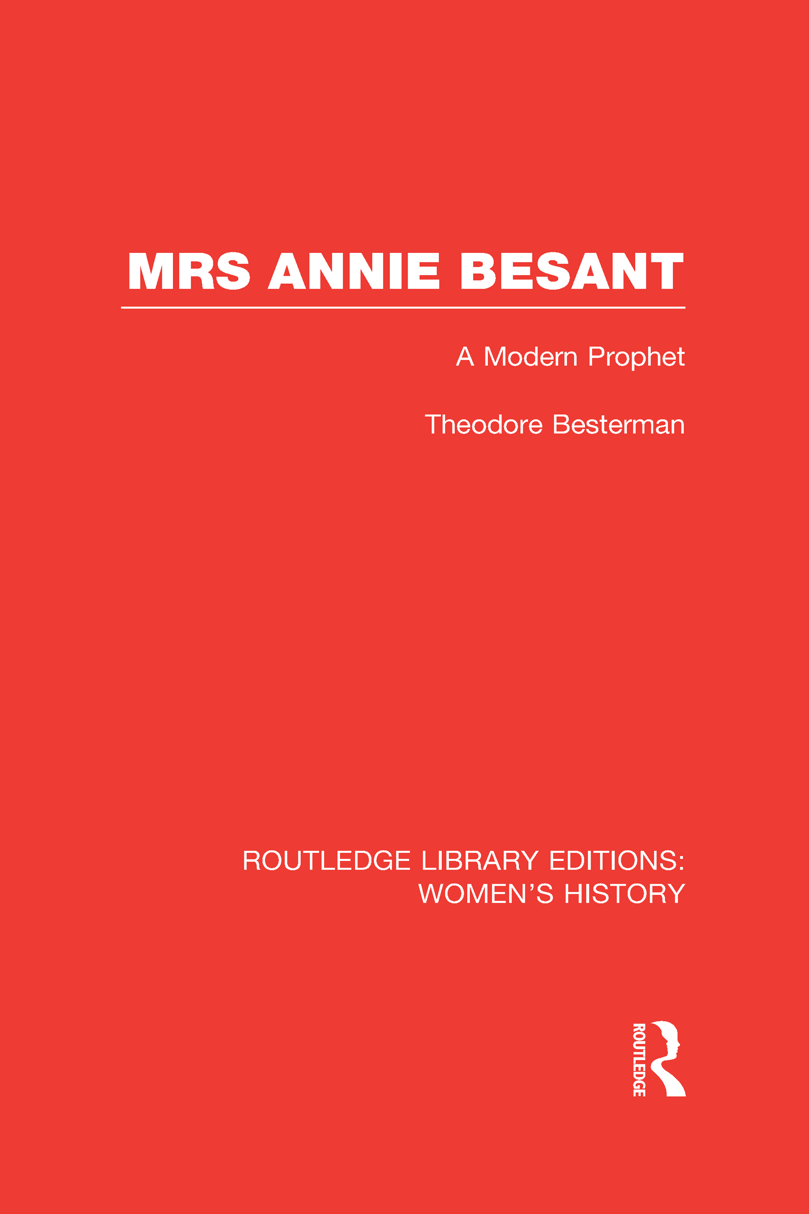 Mrs Annie Besant: A Modern Prophet, 1st Edition (Hardback) book cover