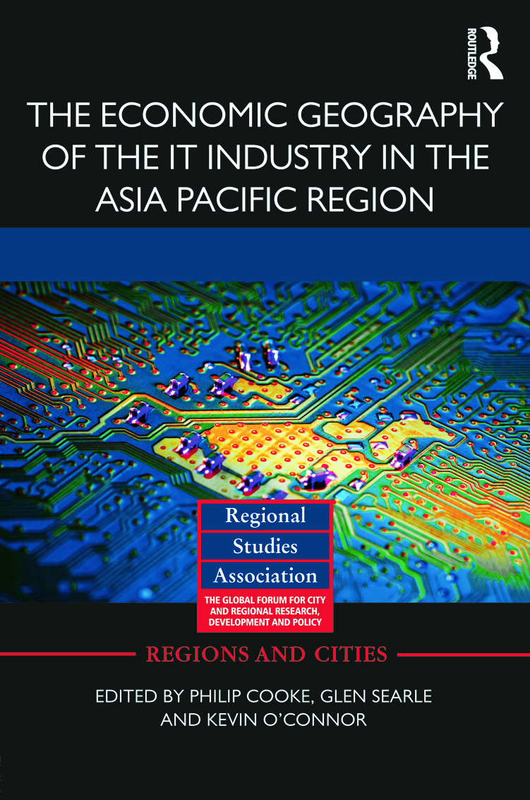 The Economic Geography of the IT Industry in the Asia Pacific Region (Hardback) book cover