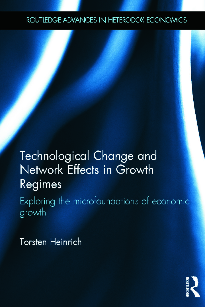 Technological Change and Network Effects in Growth Regimes: Exploring the Microfoundations of Economic Growth (Hardback) book cover