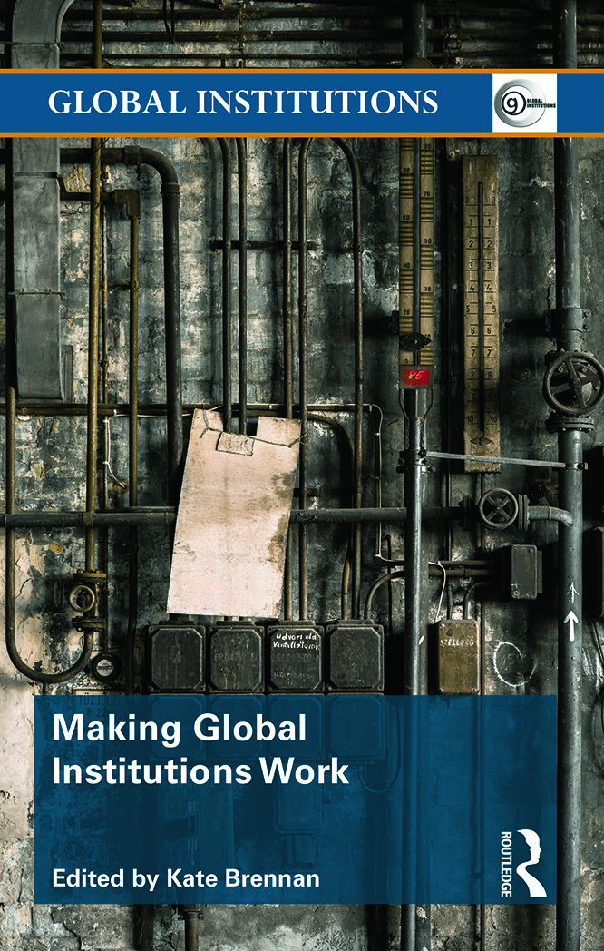 Making Global Institutions Work (Hardback) book cover