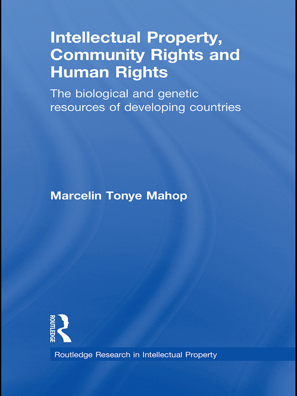 Intellectual Property, Community Rights and Human Rights: The Biological and Genetic Resources of Developing Countries (Hardback) book cover