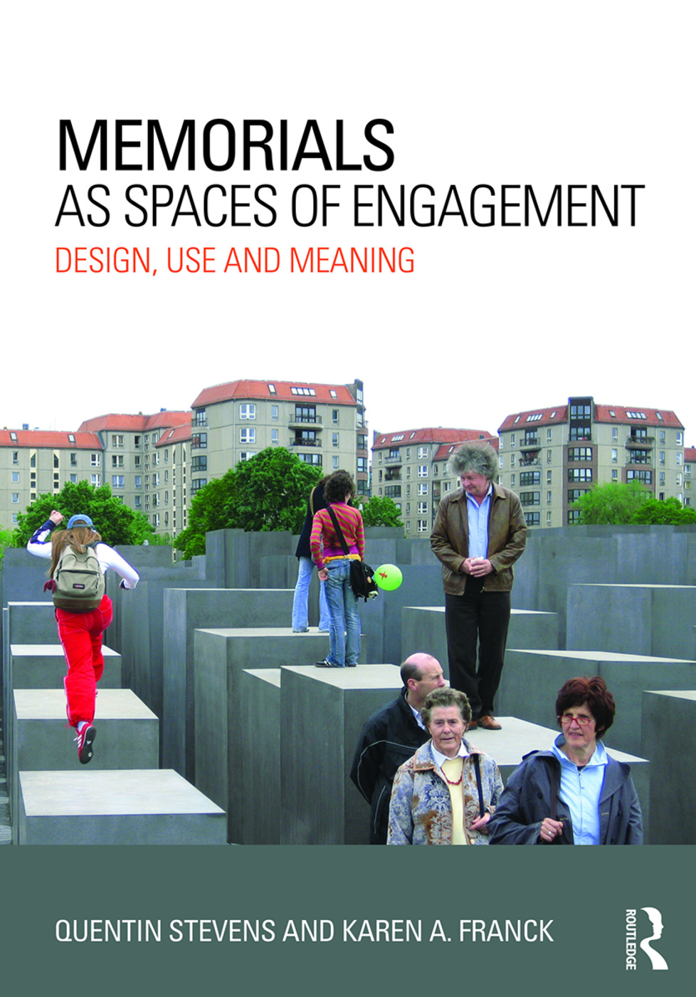 Memorials as Spaces of Engagement: Design, Use and Meaning (Paperback) book cover