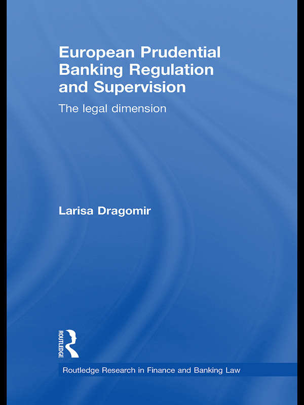 European Prudential Banking Regulation and Supervision: The Legal Dimension (Hardback) book cover