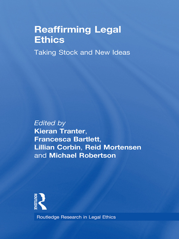 Reaffirming Legal Ethics: Taking Stock and New Ideas, 1st Edition (Paperback) book cover