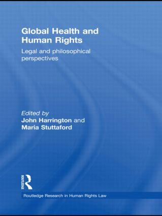 Global Health and Human Rights: Legal and Philosophical Perspectives, 1st Edition (Hardback) book cover
